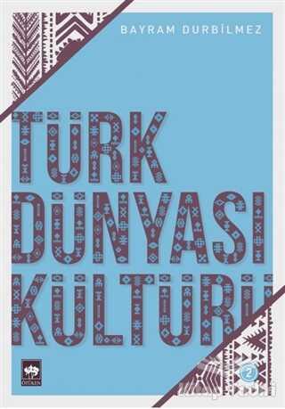 Ötüken Neşriyat - Türk Dünyası Kültürü 2
