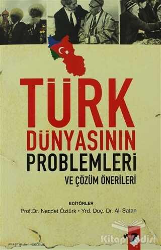 IQ Kültür Sanat Yayıncılık - Türk Dünyasının Problemleri ve Çözüm Önerileri