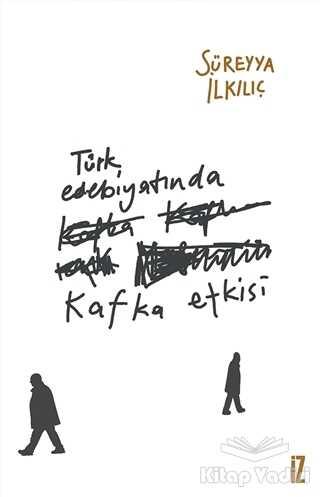 İz Yayıncılık - Türk Edebiyatında Kafka Etkisi
