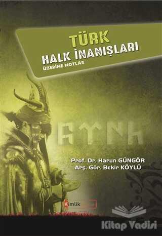 Kimlik Yayınları - Türk Halk İnanışları Üzerine Notlar