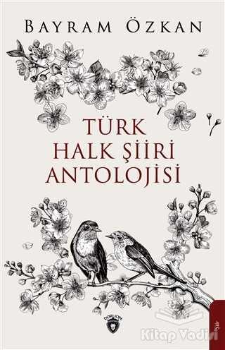 Dorlion Yayınevi - Türk Halk Şiiri Antolojisi