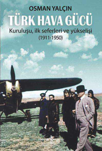 İş Bankası Kültür Yayınları - Türk Hava Gücü