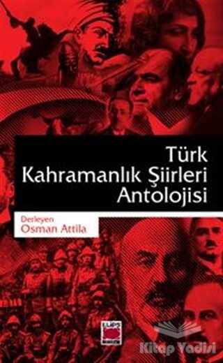 Elips Kitap - Türk Kahramanlık Şiirleri Antolojisi