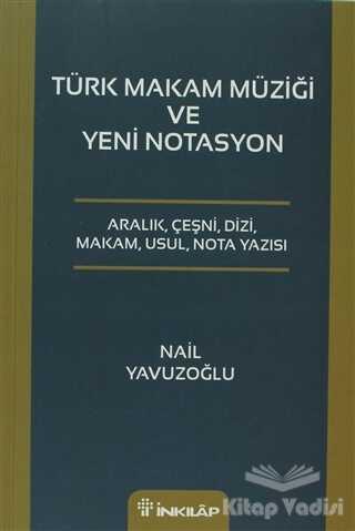 İnkılap Kitabevi - Türk Makam Müziği ve Yeni Notasyon