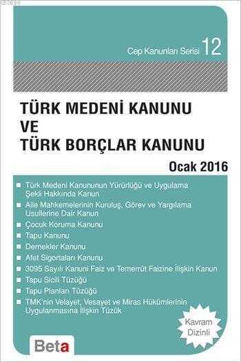 Beta Yayınevi - Türk Medeni Kanunu ve Türk Borçlar Kanunu 2016