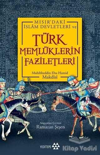 Yeditepe Yayınevi - Türk Memlüklerin Faziletleri