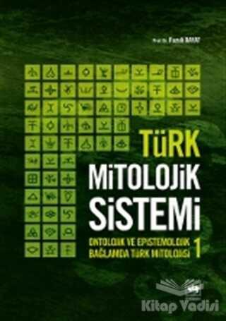 Ötüken Neşriyat - Türk Mitolojik Sistemi 1