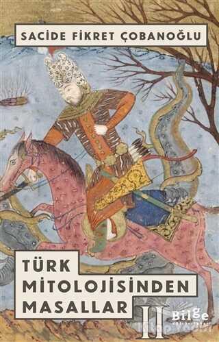 Bilge Kültür Sanat - Türk Mitolojisinden Masallar - 2