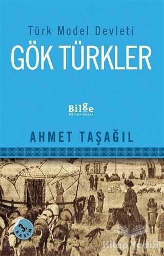 Bilge Kültür Sanat - Türk Model Devleti Gök Türkler