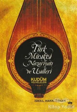 Ötüken Neşriyat - Türk Musikisi Nazariyatı ve Usulleri