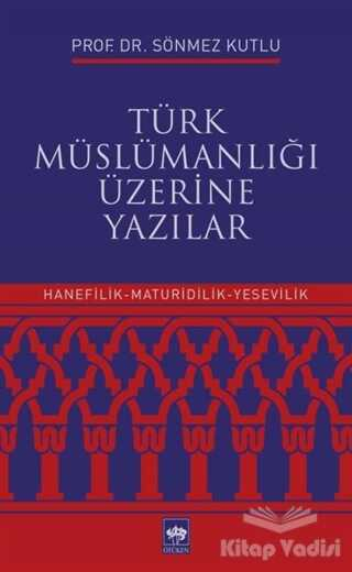 Ötüken Neşriyat - Türk Müslümanlığı Üzerine Yazılar