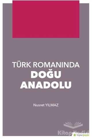 Hiperlink Yayınları - Türk Romanında Doğu Anadolu
