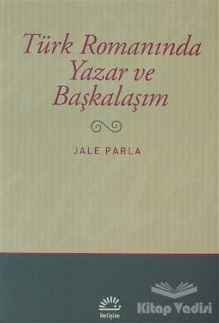 İletişim Yayınevi - Türk Romanında Yazar ve Başkalaşım