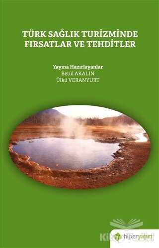 Hiperlink Yayınları - Türk Sağlık Turizminde Fırsatlar ve Tehditler