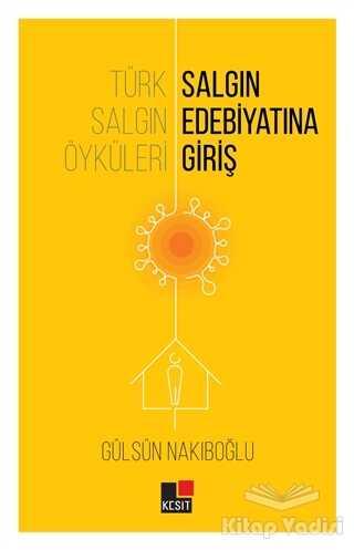 Kesit Yayınları - Türk Salgın Öyküleri: Salgın Edebiyatına Giriş