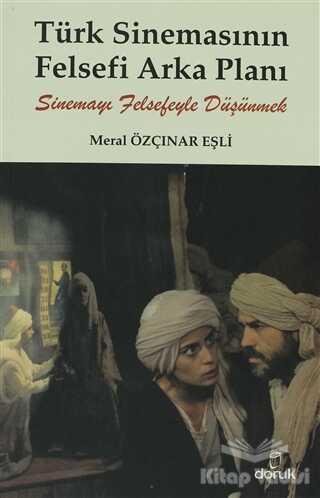 Doruk Yayınları - Türk Sinemasının Felsefi Arka Planı