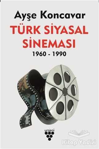 Urzeni Yayıncılık - Türk Siyasal Sineması 1960-1990