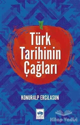 Ötüken Neşriyat - Türk Tarihinin Çağları