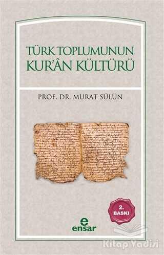 Ensar Neşriyat - Türk Toplumunun Kur'an Kültürü