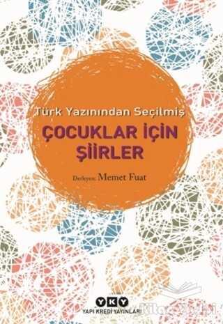 Yapı Kredi Yayınları - Türk Yazınından Seçilmiş Çocuklar İçin Şiirler