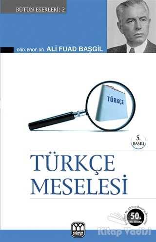 Yağmur Yayınları - Türkçe Meselesi