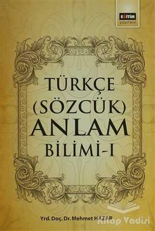 Eğitim Yayınevi - Ders Kitapları - Türkçe (Sözcük) Anlam Bilimi - 1