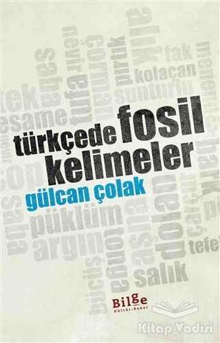 Bilge Kültür Sanat - Türkçede Fosil Kelimeler