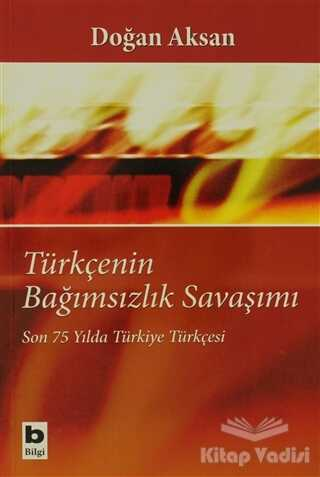 Bilgi Yayınevi - Türkçenin Bağımsızlık Savaşımı