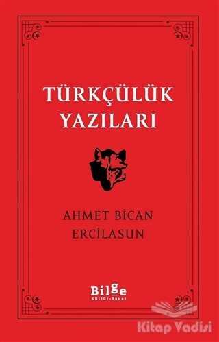 Bilge Kültür Sanat - Türkçülük Yazıları
