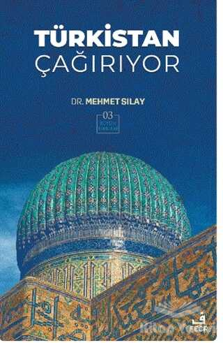Fecr Yayınları - Türkistan Çağırıyor