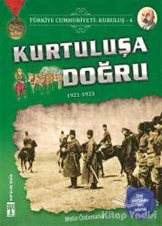 Genç Timaş - İlk Gençlik - Türkiye Cumhuriyeti: Kuruluş 4 - Kurtuluşa Doğru