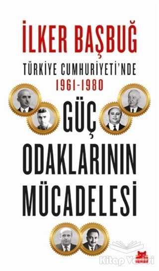 Kırmızı Kedi Yayınevi - Türkiye Cumhuriyeti'nde 1961-1980 Güç Odaklarının Mücadelesi