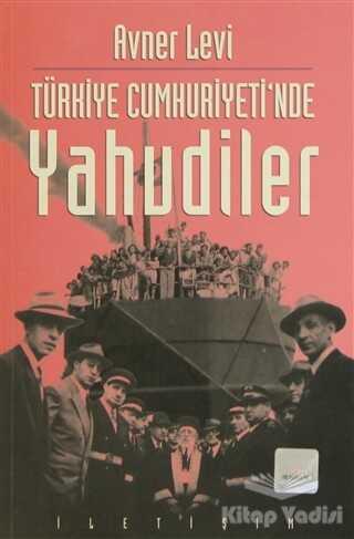 İletişim Yayınevi - Türkiye Cumhuriyeti'nde Yahudiler