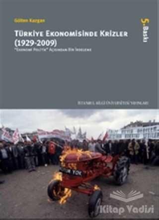 İstanbul Bilgi Üniversitesi Yayınları - Türkiye Ekonomisinde Krizler - 1929-2009