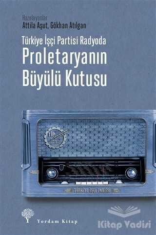 Yordam Kitap - Türkiye İşçi Partisi Radyoda Proletaryanın Büyülü Kutusu