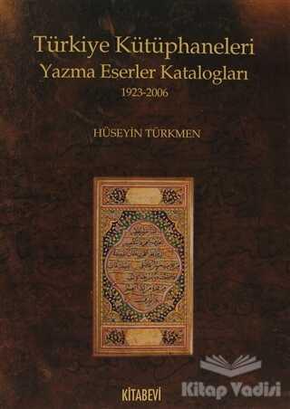 Kitabevi Yayınları - Türkiye Kütüphaneleri Yazma Eserler Katalogları 1923-2006