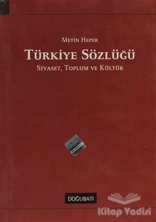 Doğu Batı Yayınları - Türkiye Sözlüğü: Siyaset, Toplum ve Kültür