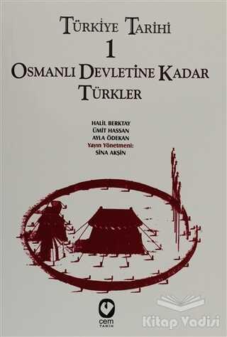 Cem Yayınevi - Türkiye Tarihi 1 Osmanlı Devletine Kadar Türkler