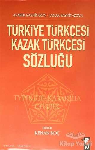 IQ Kültür Sanat Yayıncılık - Türkiye Türkçesi Kazak Türkçesi Sözlüğü