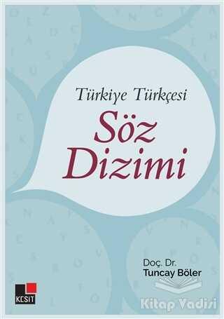 Kesit Yayınları - Türkiye Türkçesi Söz Dizimi