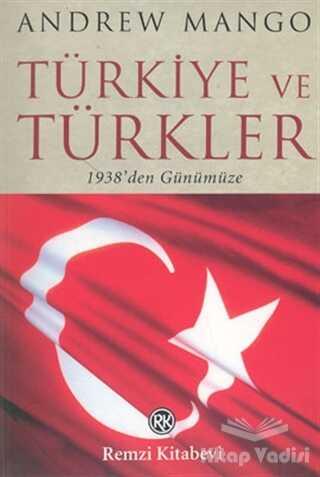 Remzi Kitabevi - Türkiye ve Türkler 1938'den Günümüze
