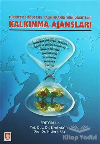 Ekin Basım Yayın - Akademik Kitaplar - Türkiye'de Bölgesel Kalkınmanın Yeni Örgütleri Kalkınma Ajansları