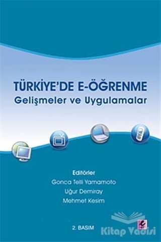Efil Yayınevi - Türkiye'de E-öğrenme - Gelişmeler ve Uygulamalar