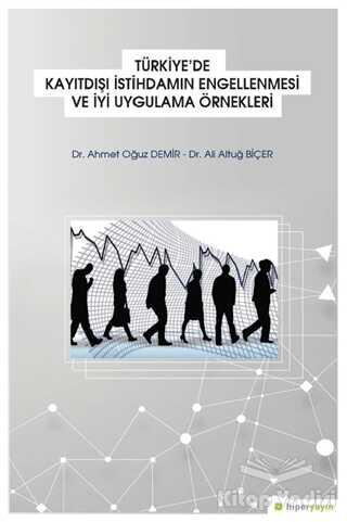 Hiperlink Yayınları - Türkiye'de Kayıtdışı İstihdamın Engellenmesi ve İyi Uygulama Örnekleri