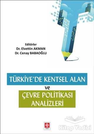 Ekin Basım Yayın - Akademik Kitaplar - Türkiye'de Kentsel Alan ve Çevresel Politika Analizleri