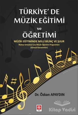 Ekin Basım Yayın - Akademik Kitaplar - Türkiye'de Müzik Eğitimi ve Öğretimi