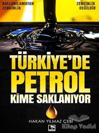 Çınaraltı Yayınları - Türkiye'de Petrol Kime Saklanıyor