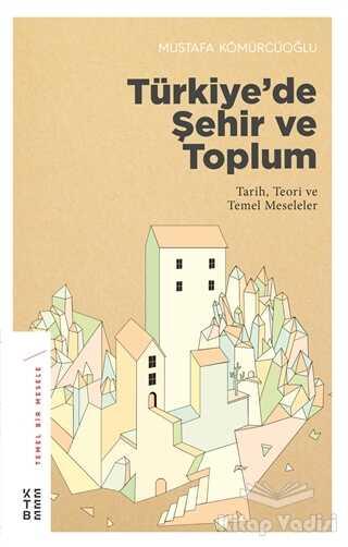 Ketebe Yayınları - Türkiye'de Şehir ve Toplum