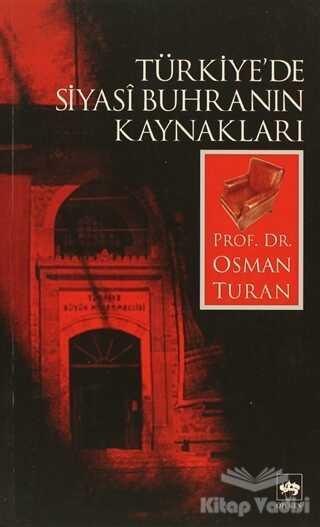 Ötüken Neşriyat - Türkiye'de Siyasi Buhranın Kaynakları