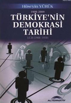 Alternatif Düşünce Yayınları - Türkiye'nin Demokrasi Tarihi; (1. Cilt 1908-1950)